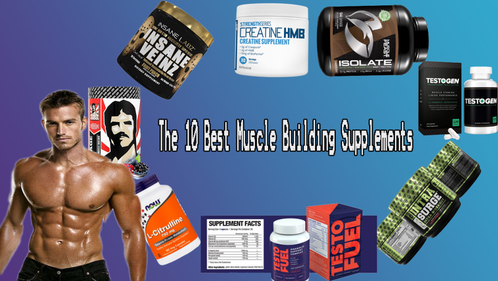 The 10 Best Muscle Building Supplements (2020 Reviews)