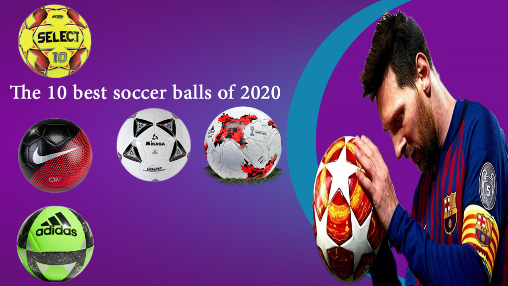 the 10 best soccer balls of 2020