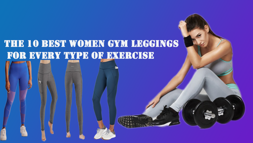 the 10 Best women Gym Leggings for Every Type of Exercise