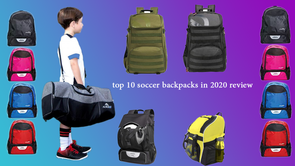 top-10-soccer-backpacks-in-2020-review