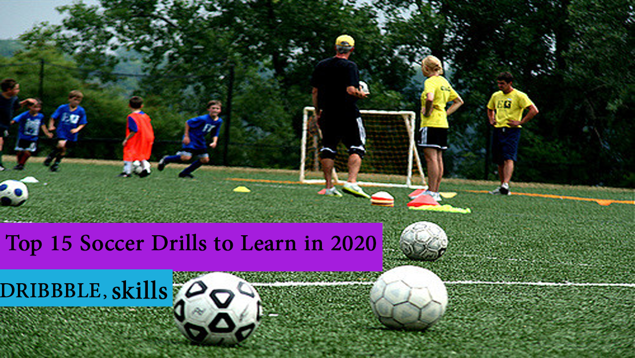 Top 15 Soccer Drills to Learn in 2020