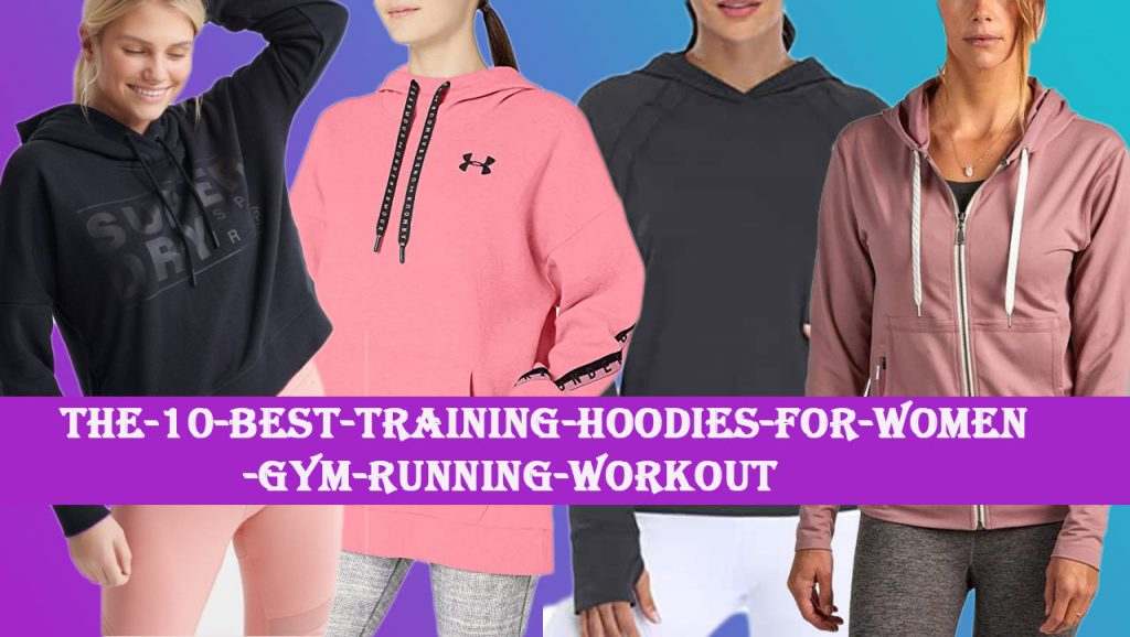 the-10-best-training-hoodies-for-women-gym-running-workout