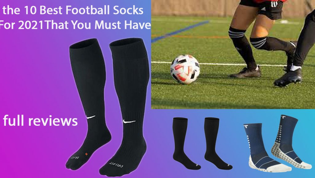 the-10-Best-Football-Socks-For-2021-That-You-Must-Have