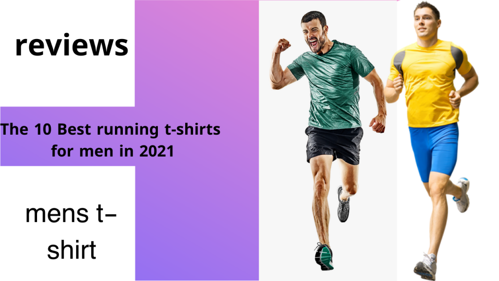 The 10 Best running t-shirts for men in 2021